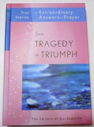Just One More (page 34) of this From Tragedy to Triumph, True Stories of Extraordinary Answers to Prayer, tells of an amazing miracle in a desperate situation. This book was published by Guideposts, New York.
